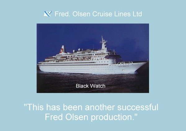 another successful Fred Olsen production